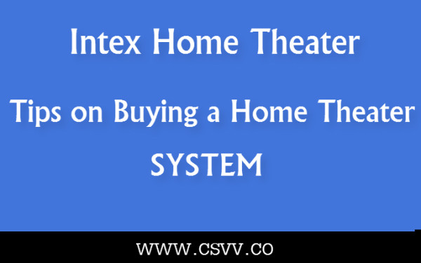 Intex Home Theater: Tips On Buying A Home Theater System