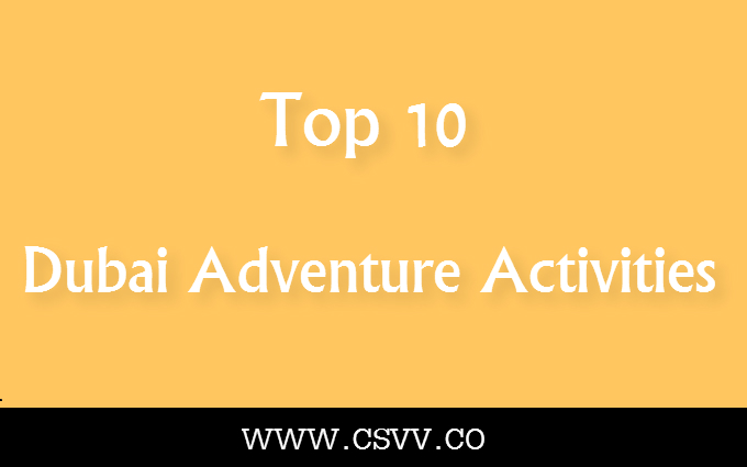 Top 10 Dubai Adventure Activities