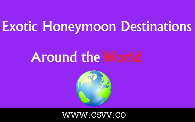 Exotic Honeymoon Destinations Around the World