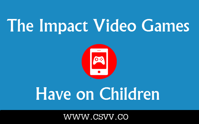 The Impact Video Games Have on Children