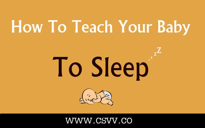 How To Teach Your Baby To Sleep