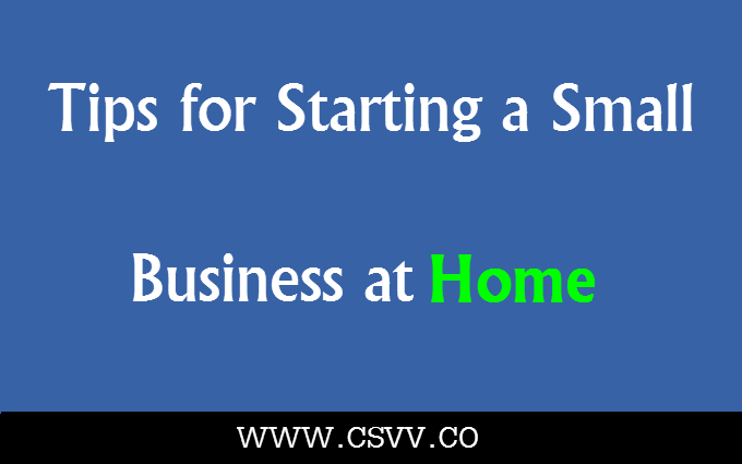 Tips for Starting a Small Business at Home