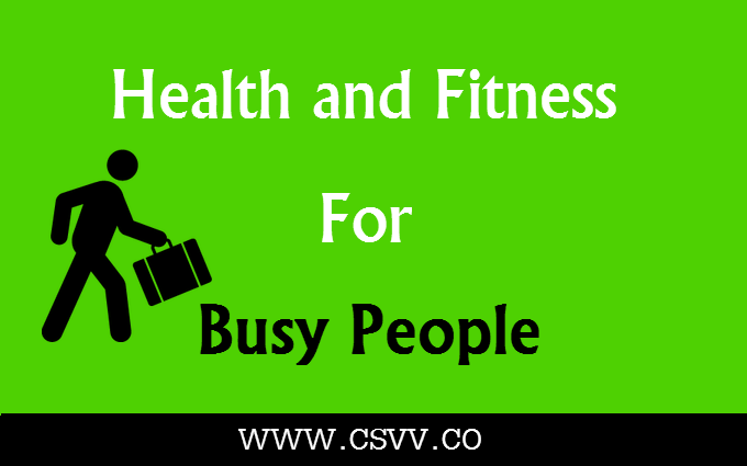 Health and Fitness for Busy People