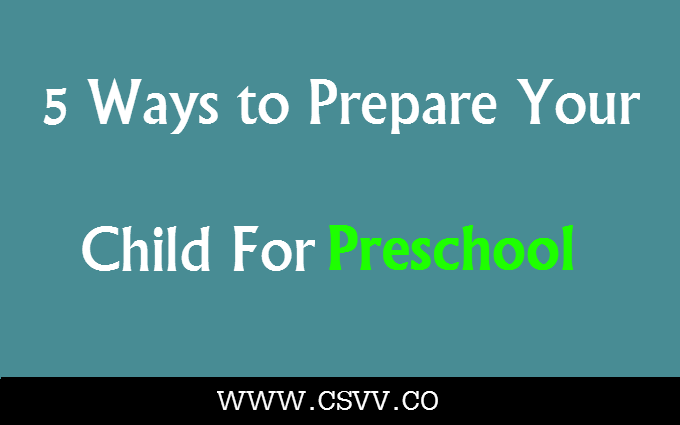 5 Ways to Prepare Your Child for Preschool