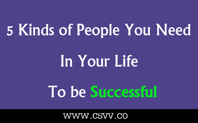 5 Kinds of People You Need in Your Life to be Successful
