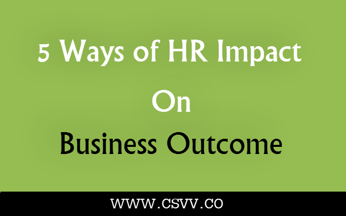 5 Ways of HR Impact on Business Outcome