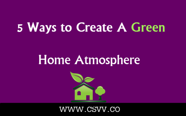 5 Ways To Create A Green Home Atmosphere