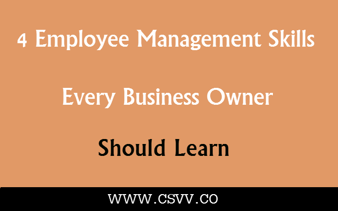 4 Employee Management Skills Every Business Owner Should Learn