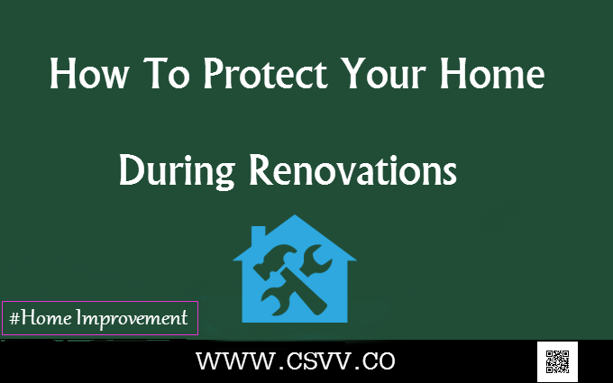 How to protect your home during renovations for How to get your house renovated for free