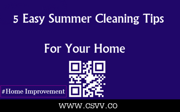 5 easy summer cleaning tips for your home - Five home easy cleaning tips ...