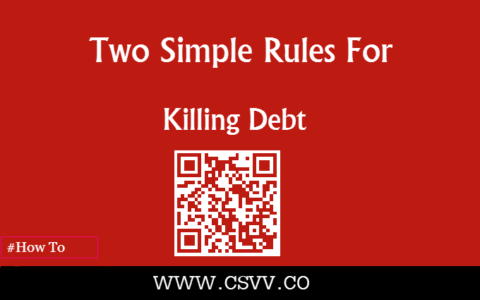 Two Simple Rules for Killing Debt