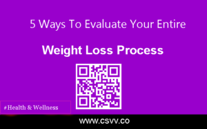 5 Ways To Evaluate Your Entire Weight Loss Process