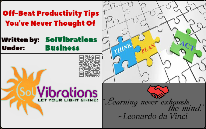 Off-Beat Productivity Tips You've Never Thought Of
