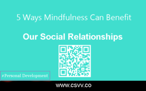 5 Ways Mindfulness Can Benefit Our Social Relationships