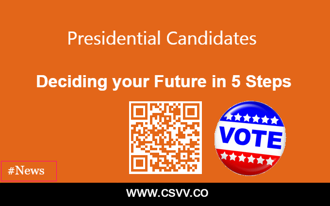 Presidential Candidates — Deciding your Future in 5 Steps