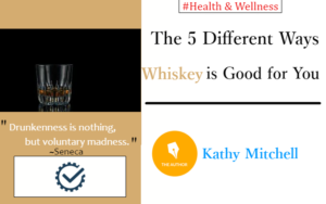 The 5 Different Ways Whiskey is Good for You