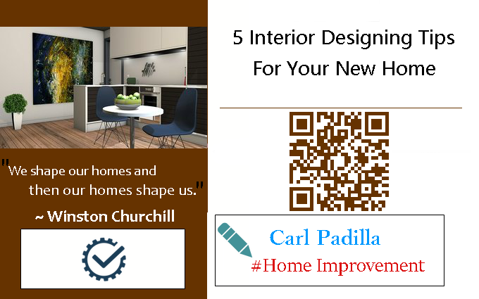5 Interior Designing Tips for Your New Home