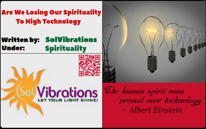 Are We Losing Our Spirituality To High Technology