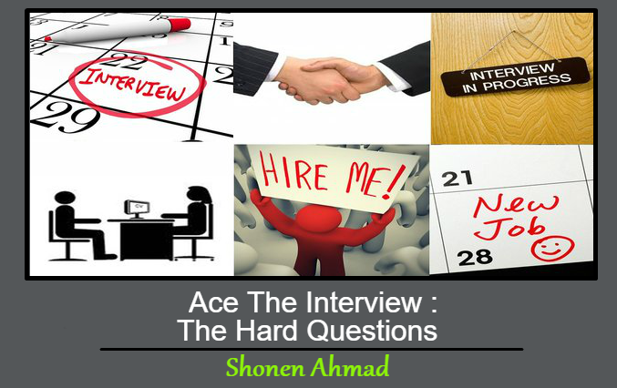 Ace The Interview: The Hard Questions
