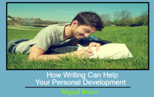 How Writing Can Help Your Personal Development