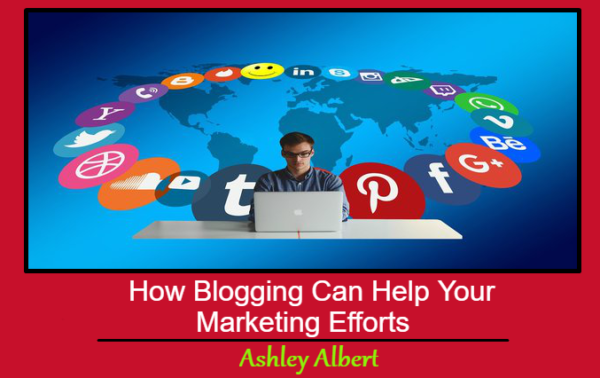 How Blogging Can Help Your Marketing Efforts