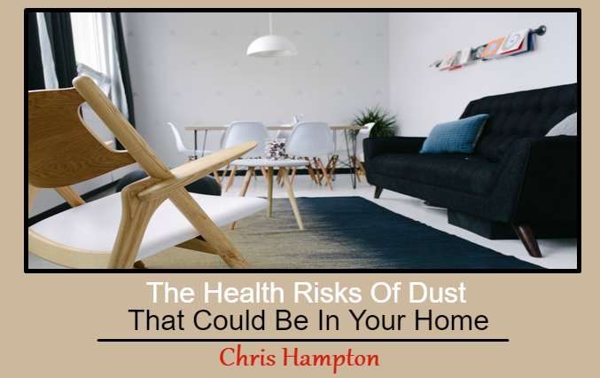 Dust 101: The Health Risks Of Dust That Could Be In Your Home