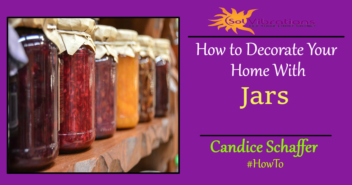 How to decorate your home with jars How to accessorise your home
