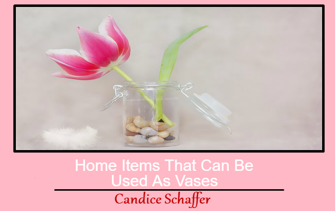 Home Items That Can Be Used As Vases