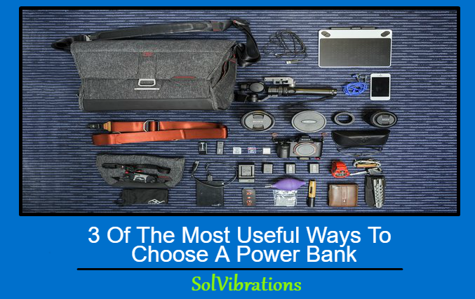 3 Of The Most Useful Ways To Choose A Power Bank