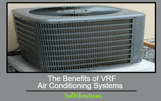 The Benefits Of VRF Air Conditioning Systems