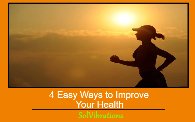 4 Easy Ways to Improve Your Health