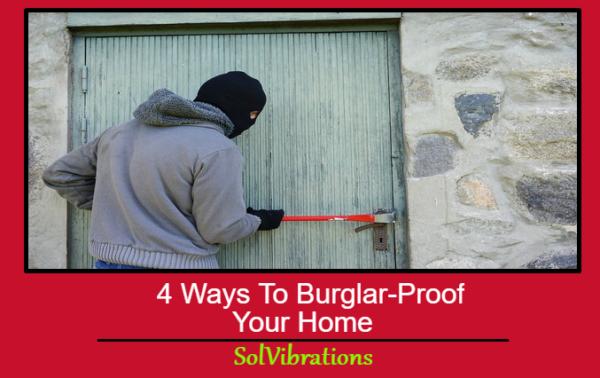 4 Ways To Burglar-Proof Your Home