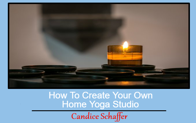 How To Create Your Own Home Yoga Studio