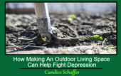 How Making An Outdoor Living Space Can Help Fight Depression