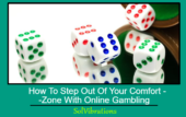 How To Step Out Of Your Comfort Zone With Online Gambling