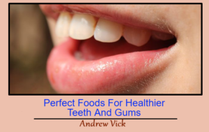 15 Perfect Foods For Healthier Teeth And Gums