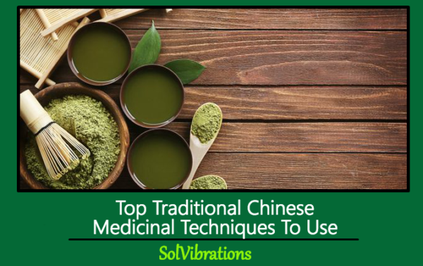 Top Traditional Chinese Medicinal Techniques To Use
