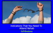 Indications That You Need To Attend Rehab