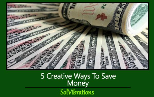 5 Creative Ways To Save Money