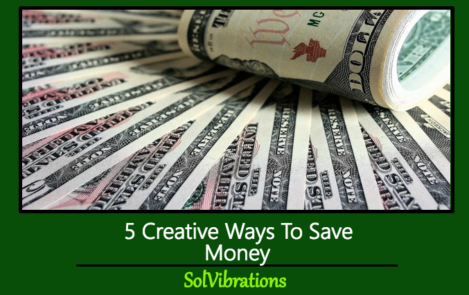 5 Creative Ways To Save Money