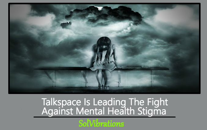 Talkspace Is Leading The Fight Against Mental Health Stigma