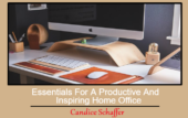 Essentials For A Productive And Inspiring Home Office