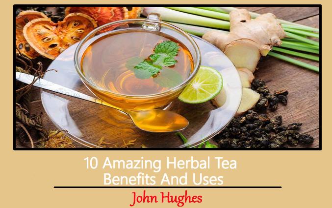 10 Amazing Herbal Tea Benefits And Uses