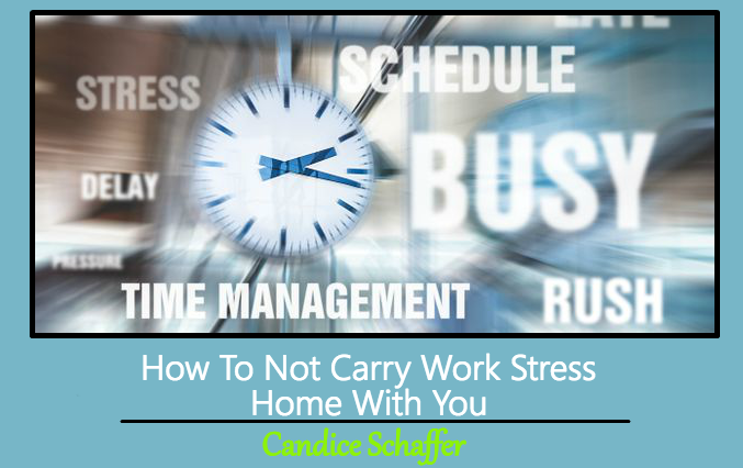 How To Not Carry Work Stress Home With You
