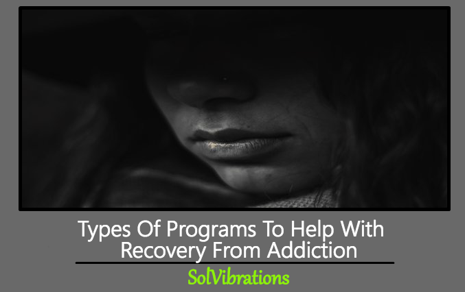Types Of Programs To Help With Recovery From Addiction