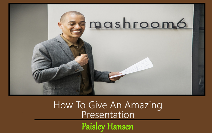 how to give an amazing presentation