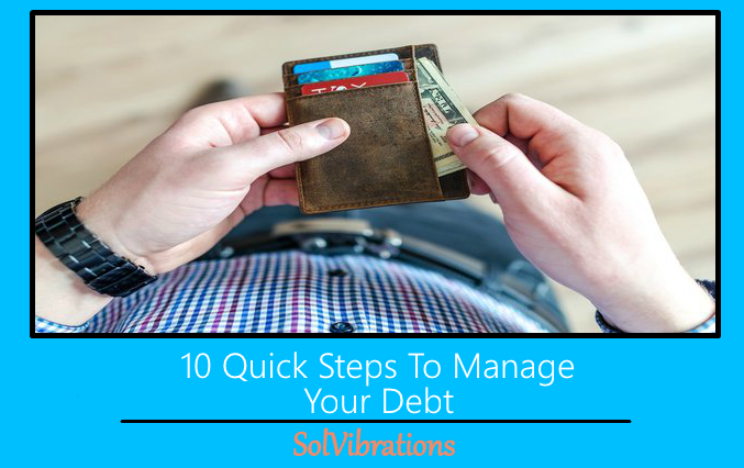 10 Quick Steps To Manage Your Debt