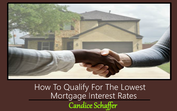 How To Qualify For The Lowest Mortgage Interest Rates