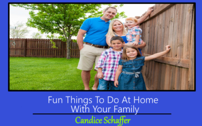 Fun Things To Do At Home With Your Family