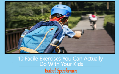 10 Facile Exercises You Can Actually Do With Your Kids